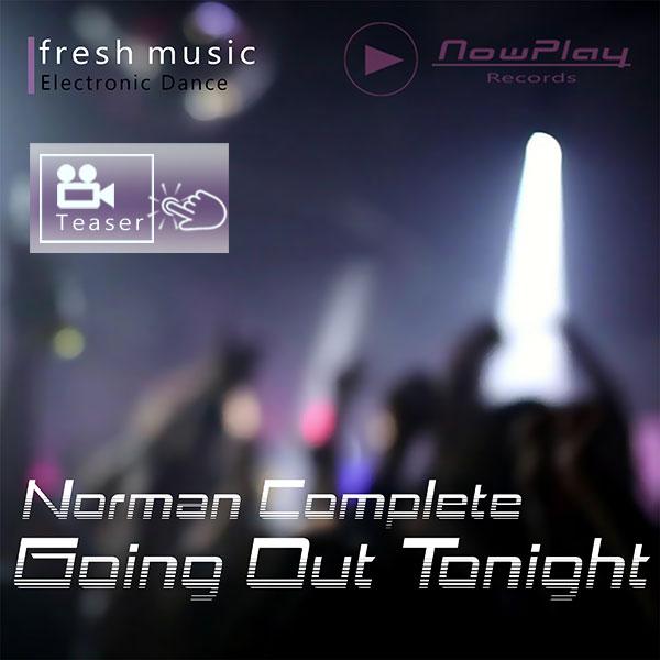 Norman Complete - Going Out Tonight / NowPlay Records