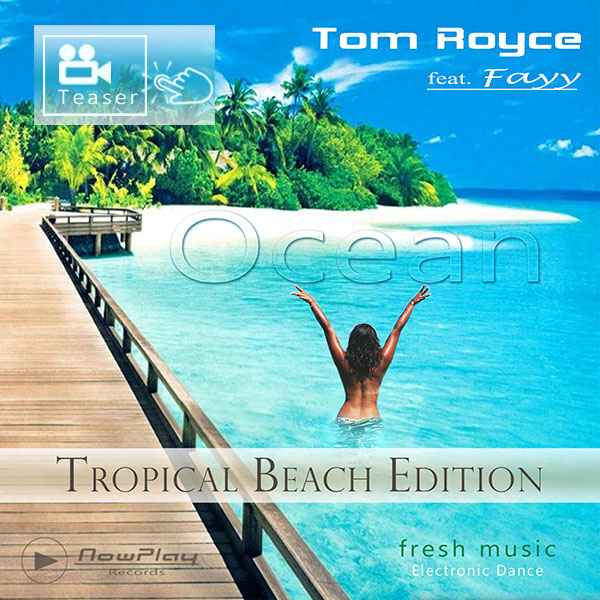 Deep House - Tropical  Beach - Tom Royce - Ocean